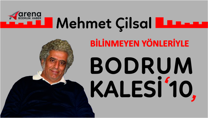 bodrum kalesi BODRUM'A KALE YAPILMASI FİKRİ ASLINDA KİME AİTTİ… mehmet cilsal yaz   dizisi 10