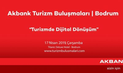 akbank turizm buluşması AKBANK TURİZM BULUŞMALARI BODRUM'DA BAŞLIYOR! bodrum turizm bulusmasi 400x240