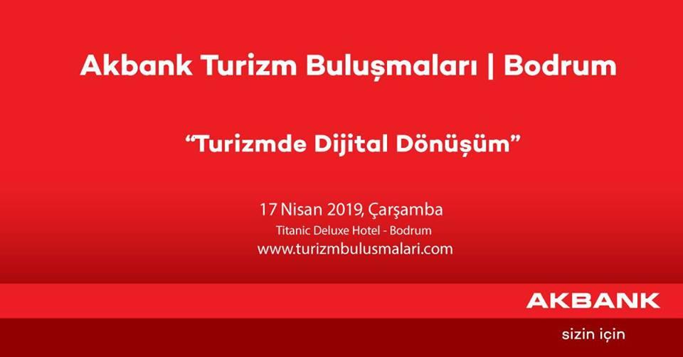 akbank turizm buluşması AKBANK TURİZM BULUŞMALARI BODRUM'DA BAŞLIYOR! bodrum turizm bulusmasi