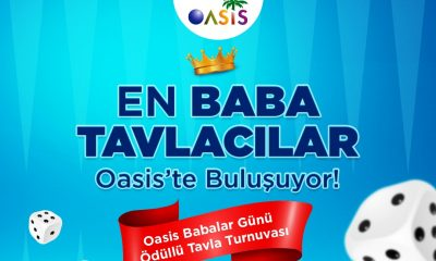 oasis tavla turnuvası EN BABA TAVLACILAR OASİS'TE BULUŞUYOR… babalar gu  nu   2 400x240