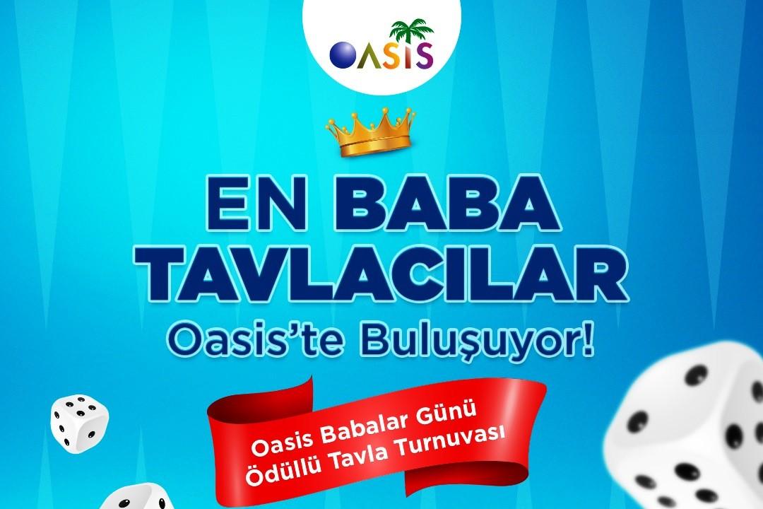 oasis tavla turnuvası EN BABA TAVLACILAR OASİS'TE BULUŞUYOR… babalar gu  nu   2
